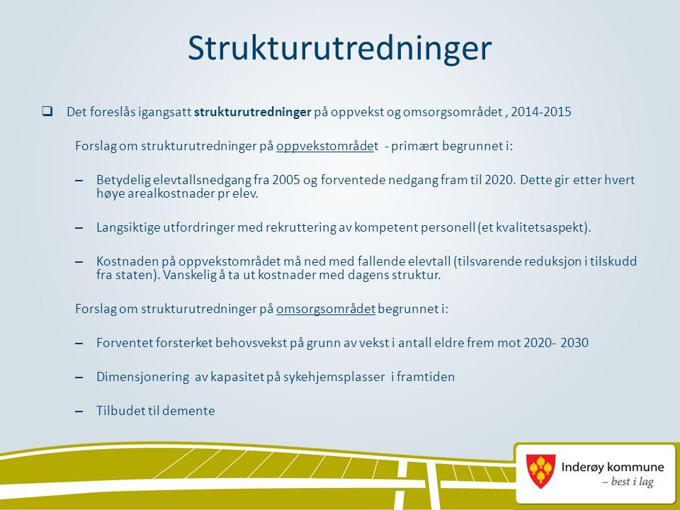 Strukturutredninger  Det foreslås igangsatt strukturutredninger på oppvekst og omsorgsområdet, 2014-2015 Forslag om strukturutredninger på oppvekstom