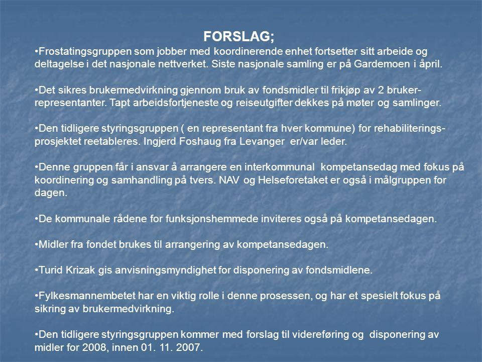 FORSLAG; •Frostatingsgruppen som jobber med koordinerende enhet fortsetter sitt arbeide og deltagelse i det nasjonale nettverket.