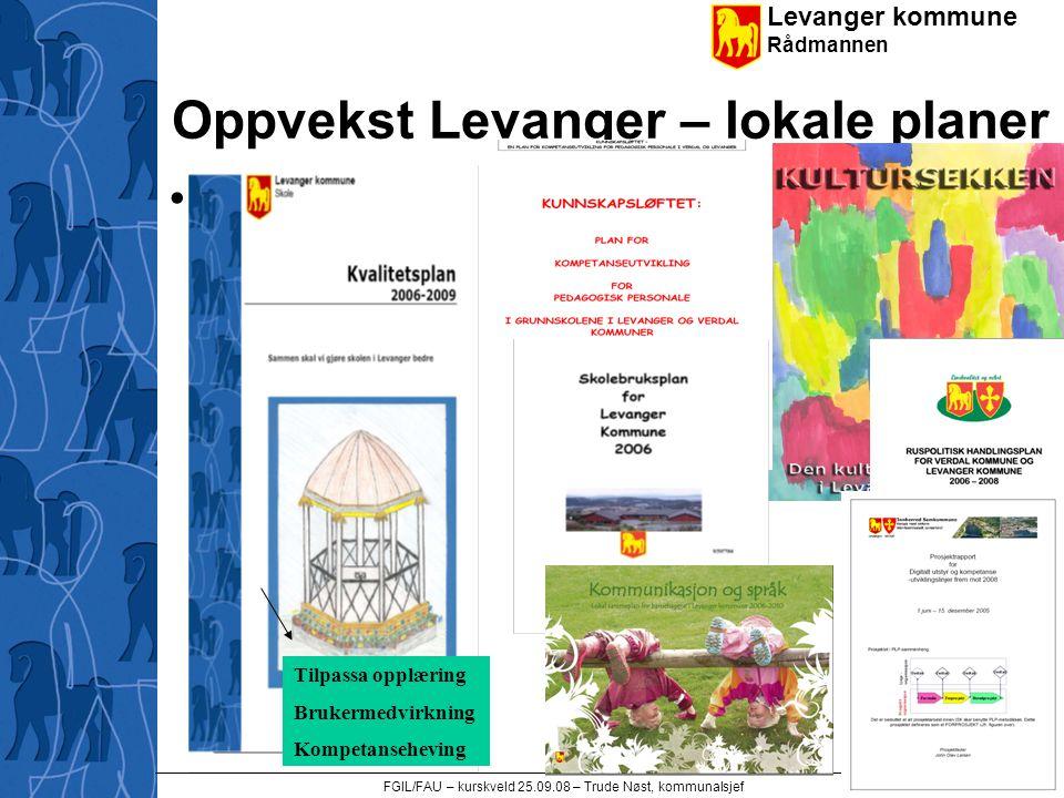 Levanger kommune Rådmannen FGIL/FAU – kurskveld 25.09.08 – Trude Nøst, kommunalsjef 7 Oppvekst Levanger – lokale planer •Planer Tilpassa opplæring Bru
