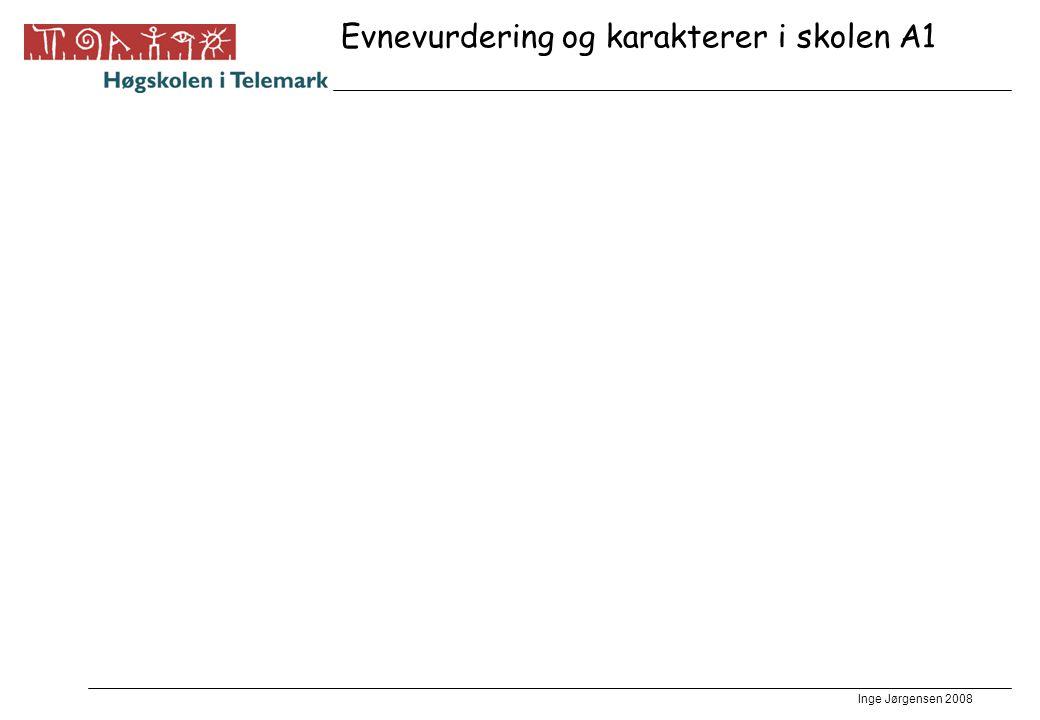 Inge Jørgensen 2008 Evnevurdering og karakterer i skolen A1