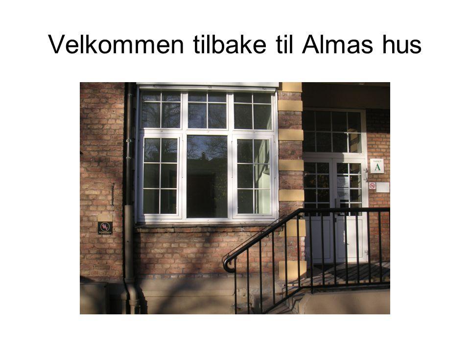Velkommen tilbake til Almas hus