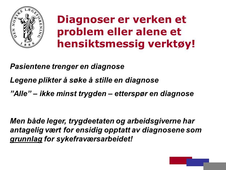 Diagnoser er verken et problem eller alene et hensiktsmessig verktøy.