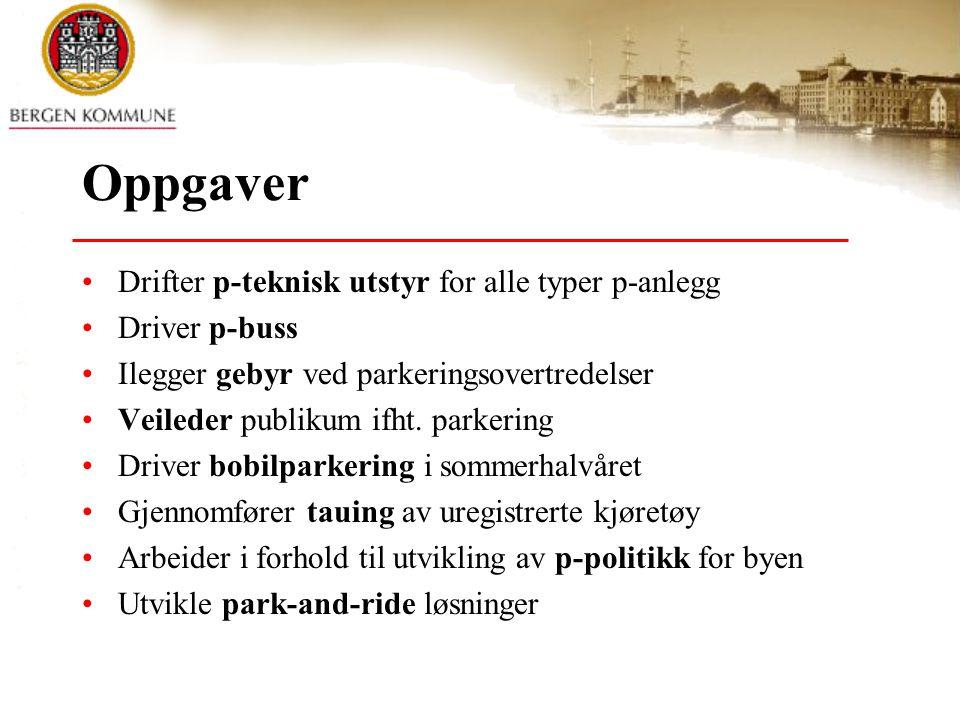 Oppgaver •Drifter p-teknisk utstyr for alle typer p-anlegg •Driver p-buss •Ilegger gebyr ved parkeringsovertredelser •Veileder publikum ifht.