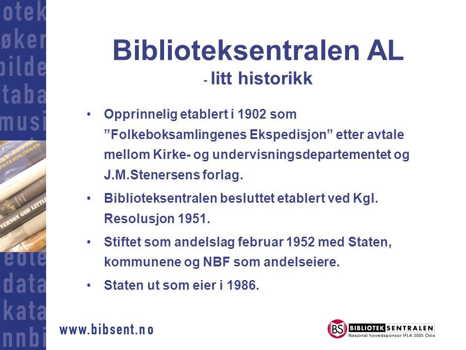 Biblioteksentralen AL - litt historikk •Opprinnelig etablert i 1902 som Folkeboksamlingenes Ekspedisjon etter avtale mellom Kirke- og undervisningsdepartementet og J.M.Stenersens forlag.