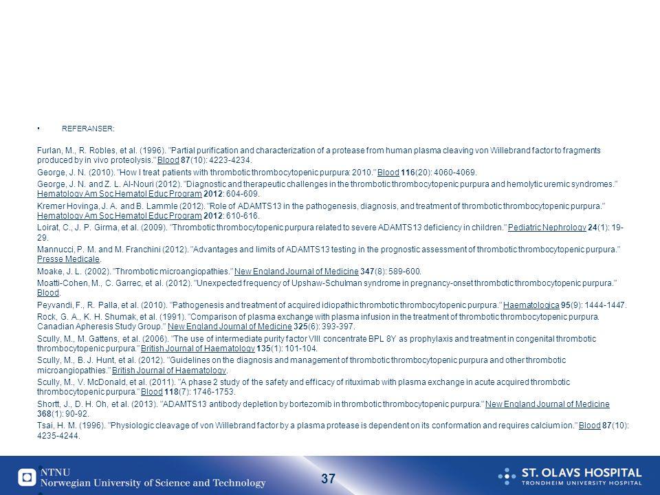 37 •REFERANSER: Furlan, M., R. Robles, et al. (1996).