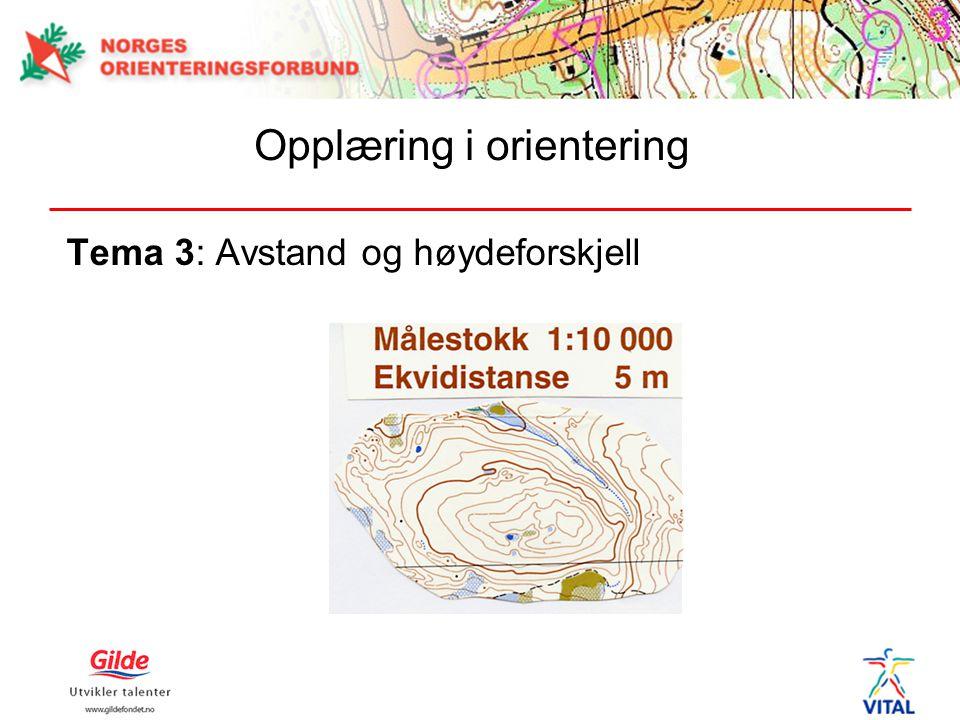 Tema 3: Avstand og høydeforskjell Opplæring i orientering