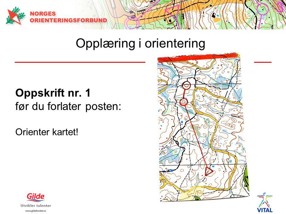 Oppskrift nr. 1 før du forlater posten: Orienter kartet! Opplæring i orientering