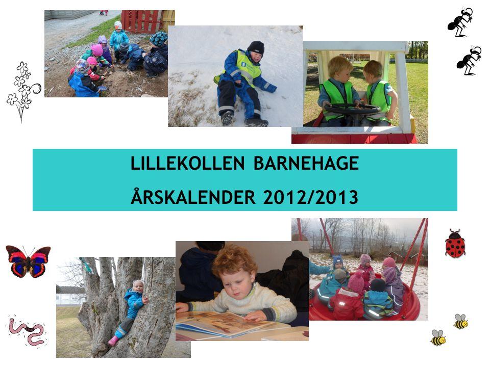 LILLEKOLLEN BARNEHAGE ÅRSKALENDER 2012/2013