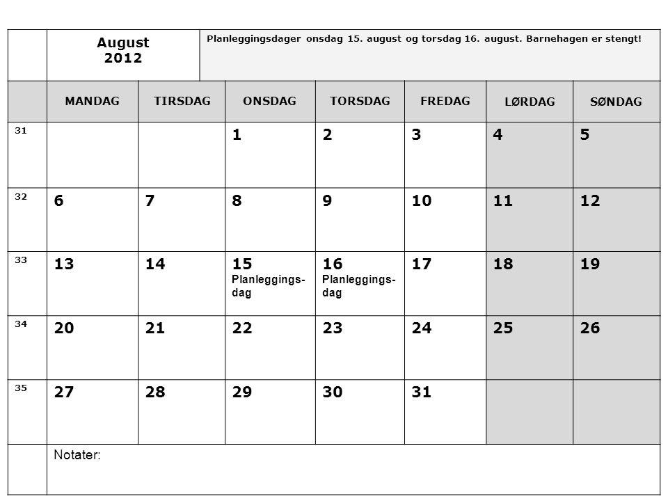 August 2012 Planleggingsdager onsdag 15.august og torsdag 16.