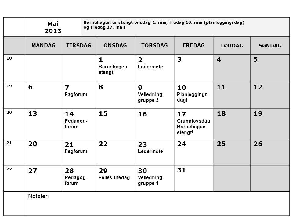 Mai 2013 Barnehagen er stengt onsdag 1.mai, fredag 10.