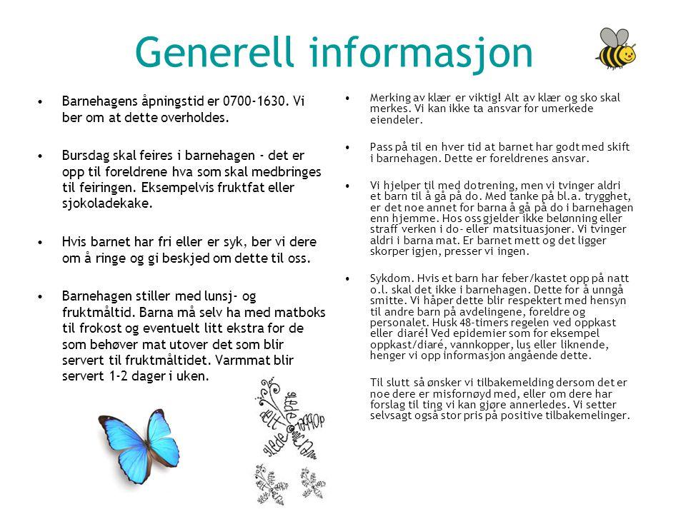 Generell informasjon •Barnehagens åpningstid er 0700-1630.