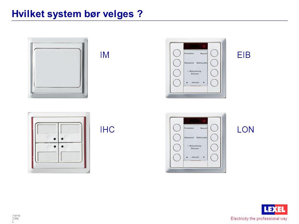 (Name) (Date) 1 Electricity the professional way Velkommen til informasjon om intelligente styringssystem for boliger. •Du får nå en kort presentasjon
