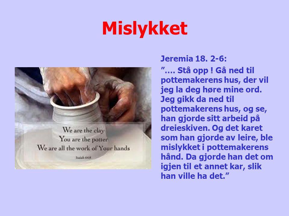Mislykket Jeremia 18.2-6: …. Stå opp .