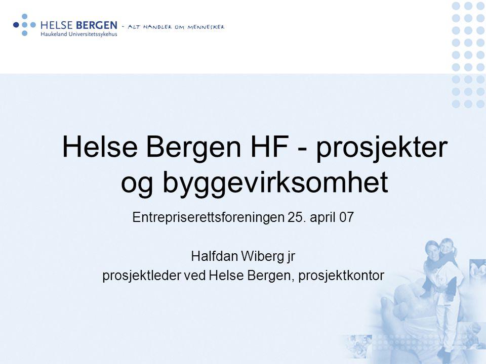 Helse Bergen HF - prosjekter og byggevirksomhet Entrepriserettsforeningen 25.
