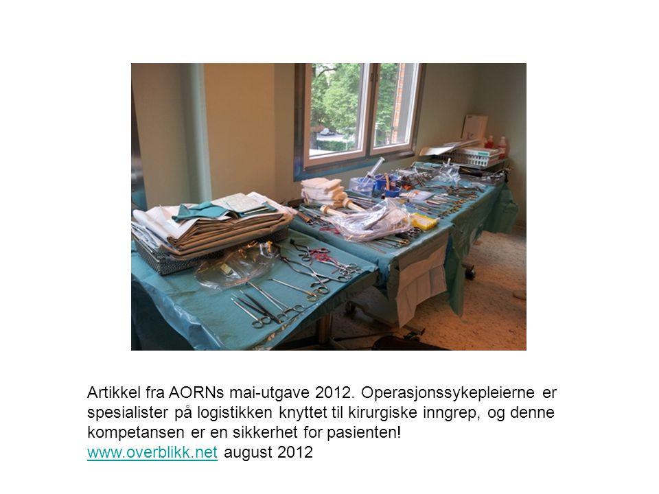 Artikkel fra AORNs mai-utgave 2012. Operasjonssykepleierne er spesialister på logistikken knyttet til kirurgiske inngrep, og denne kompetansen er en s