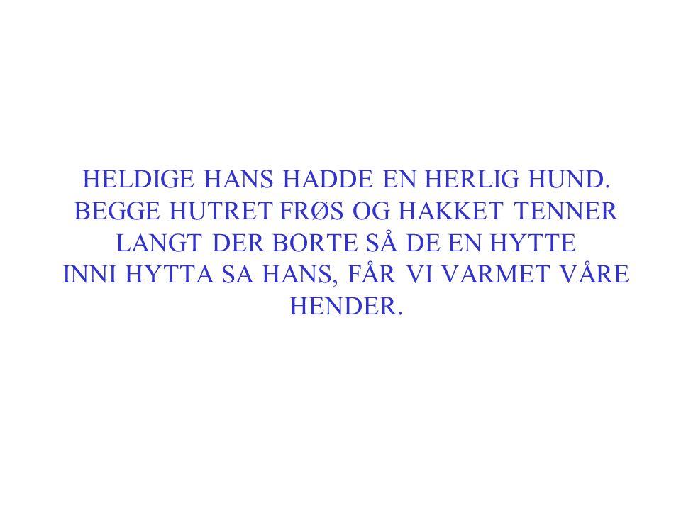 H FOR HUND •HUNDEN HETER KIM •HUNDEN HAR EN FIN HALE •KIM LIKER IKKE HUNDEMAT