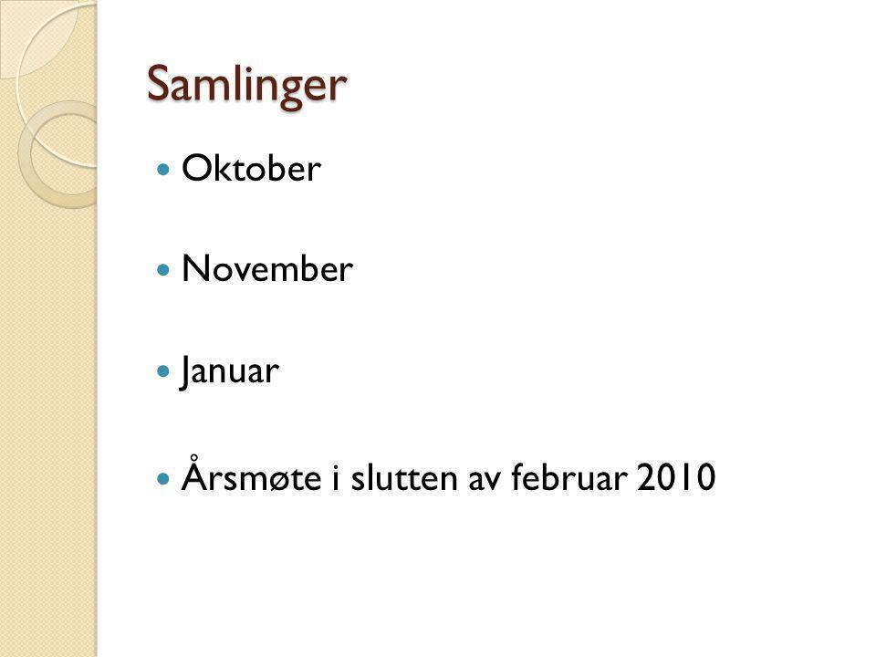 Samlinger  Oktober  November  Januar  Årsmøte i slutten av februar 2010