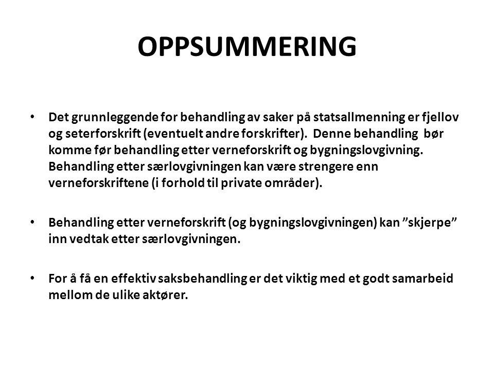 OPPSUMMERING • Det grunnleggende for behandling av saker på statsallmenning er fjellov og seterforskrift (eventuelt andre forskrifter).