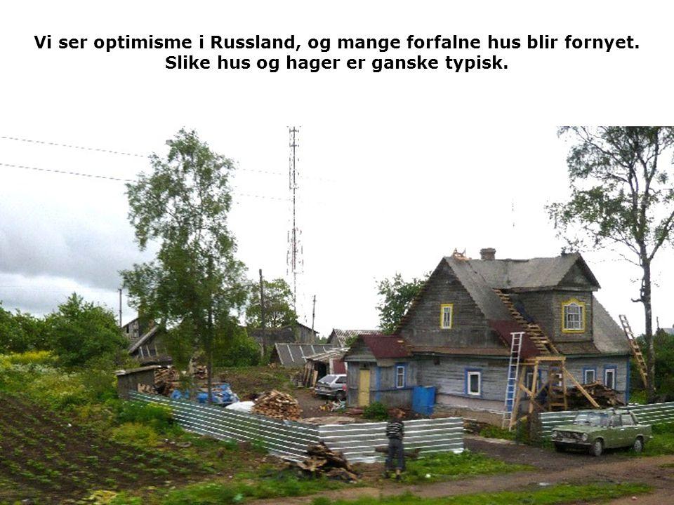 Vi ser optimisme i Russland, og mange forfalne hus blir fornyet.