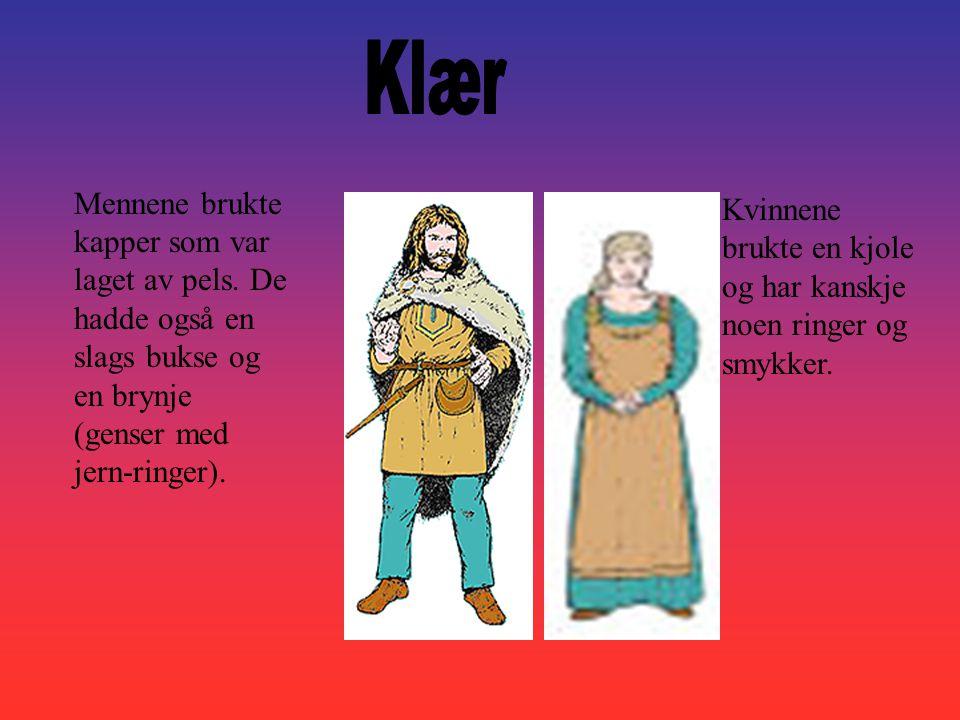 Mennene brukte kapper som var laget av pels. De hadde også en slags bukse og en brynje (genser med jern-ringer). Kvinnene brukte en kjole og har kansk