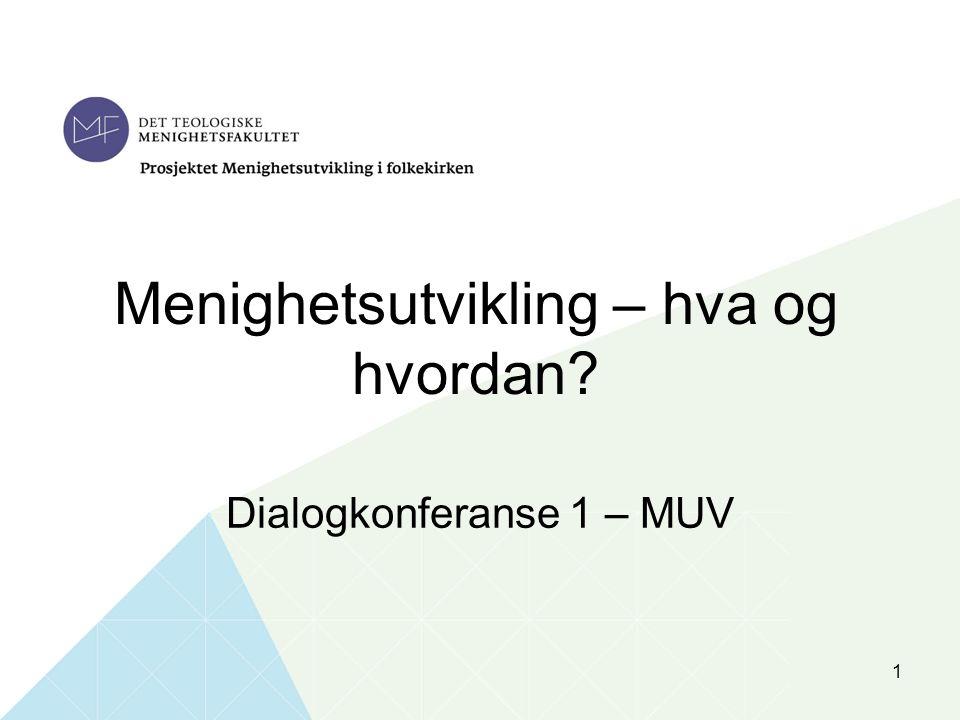 Menighetsutvikling – hva og hvordan? Dialogkonferanse 1 – MUV 1