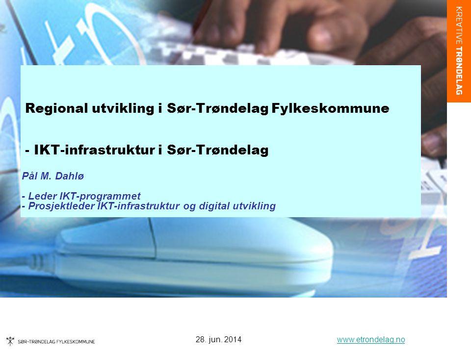 Regional utvikling i Sør-Trøndelag Fylkeskommune - IKT-infrastruktur i Sør-Trøndelag Pål M.