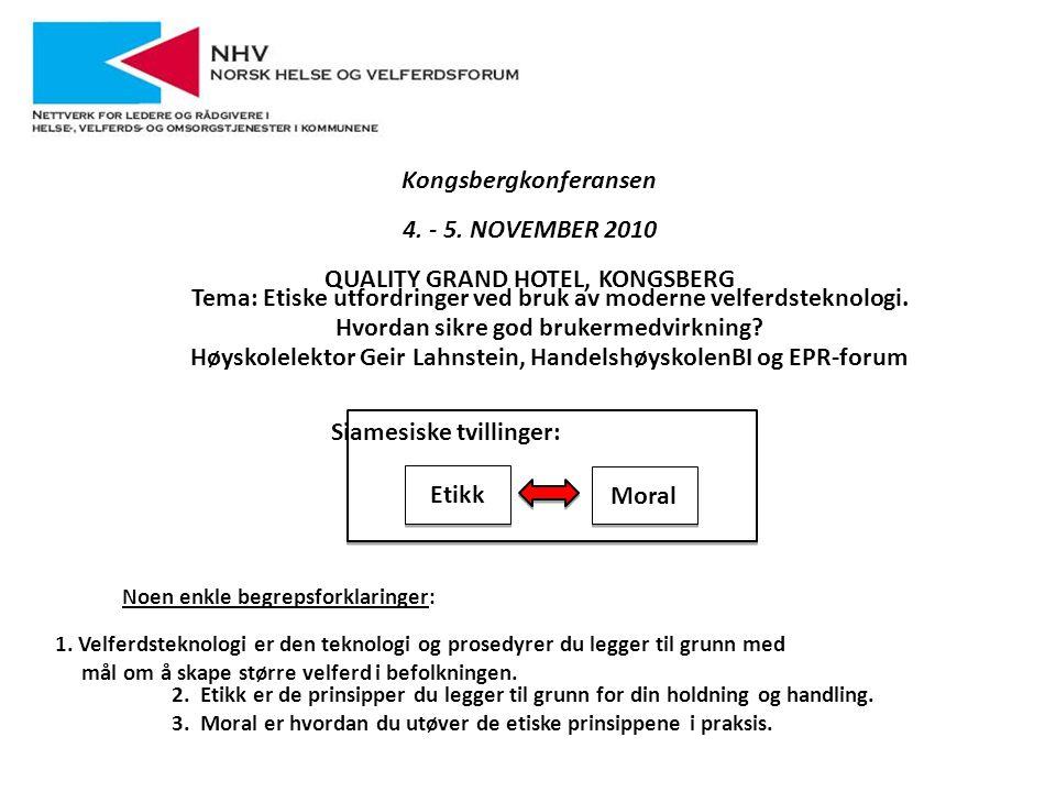 VELFERDSTEKNOLOGI og ETIKK Fra verdier til ønsket adferd.