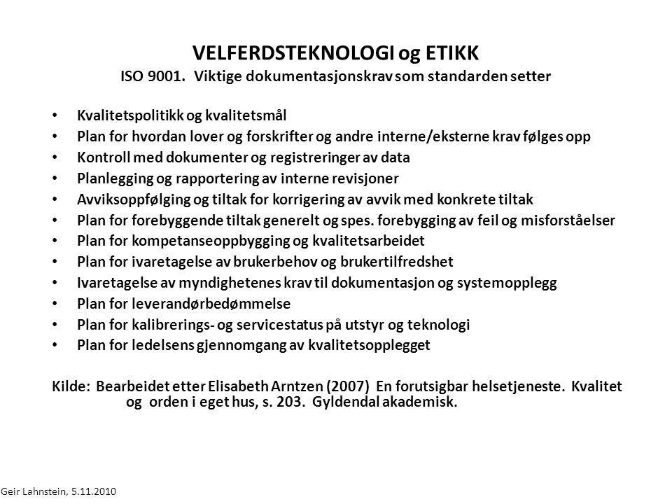VELFERDSTEKNOLOGI og ETIKK ISO 9001.