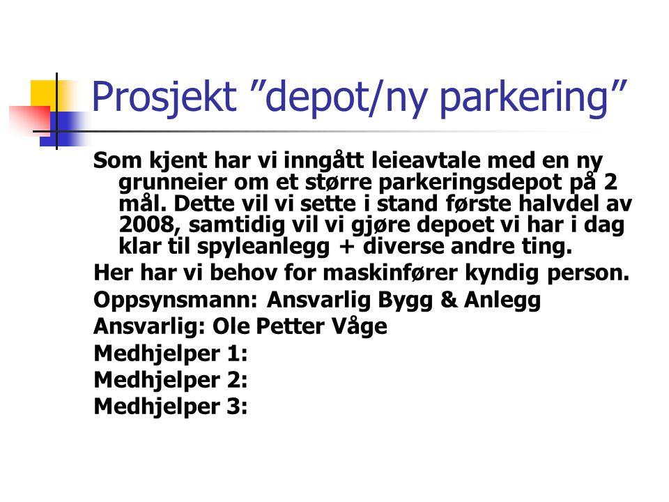 Prosjekt depot/ny parkering Som kjent har vi inngått leieavtale med en ny grunneier om et større parkeringsdepot på 2 mål.