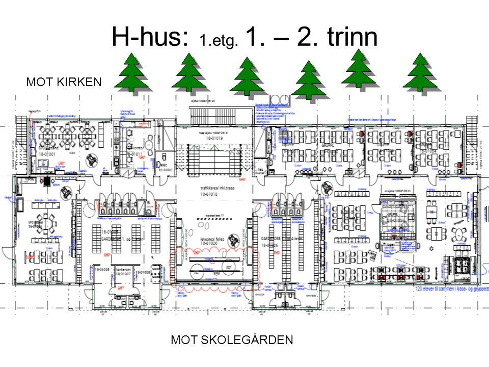 H-hus: 1.etg. 1. – 2. trinn MOT SKOLEGÅRDEN MOT KIRKEN