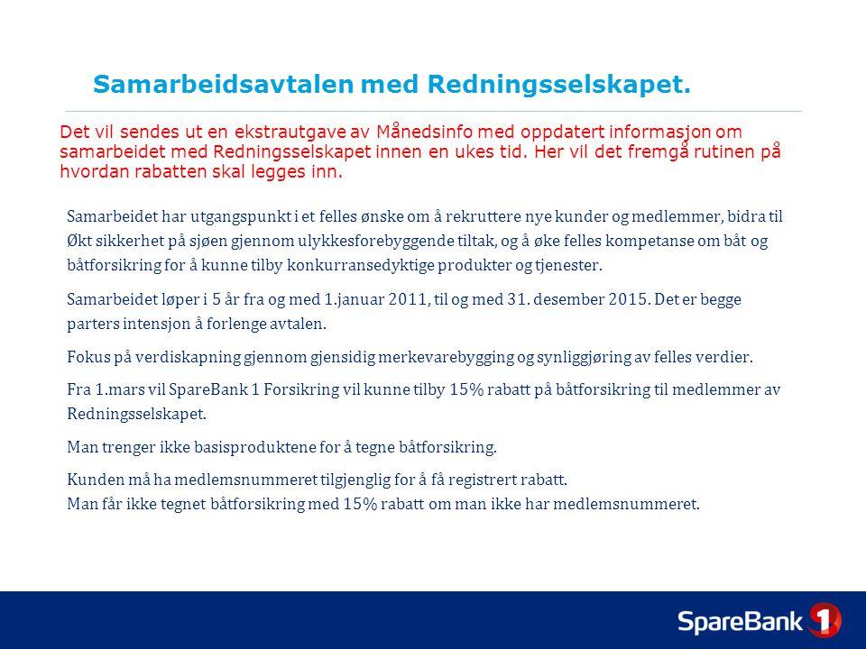Samarbeidsavtalen med Redningsselskapet. Samarbeidet har utgangspunkt i et felles ønske om å rekruttere nye kunder og medlemmer, bidra til Økt sikkerh