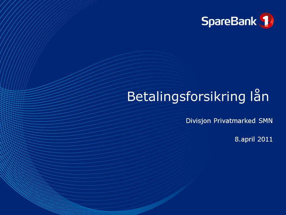 Betalingsforsikring lån Divisjon Privatmarked SMN 8.april 2011