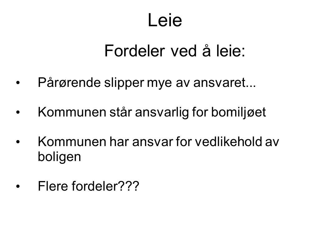 Leie Fordeler ved å leie: • Pårørende slipper mye av ansvaret...