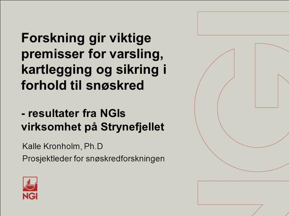Bakgrunn for snøskred FoU ved NGI •Stortingsvedtak i 1972: Statlig finansiert forskning knyttet til snøskred skulle legges til NGI og det skulle opprettes en forskningsstasjon