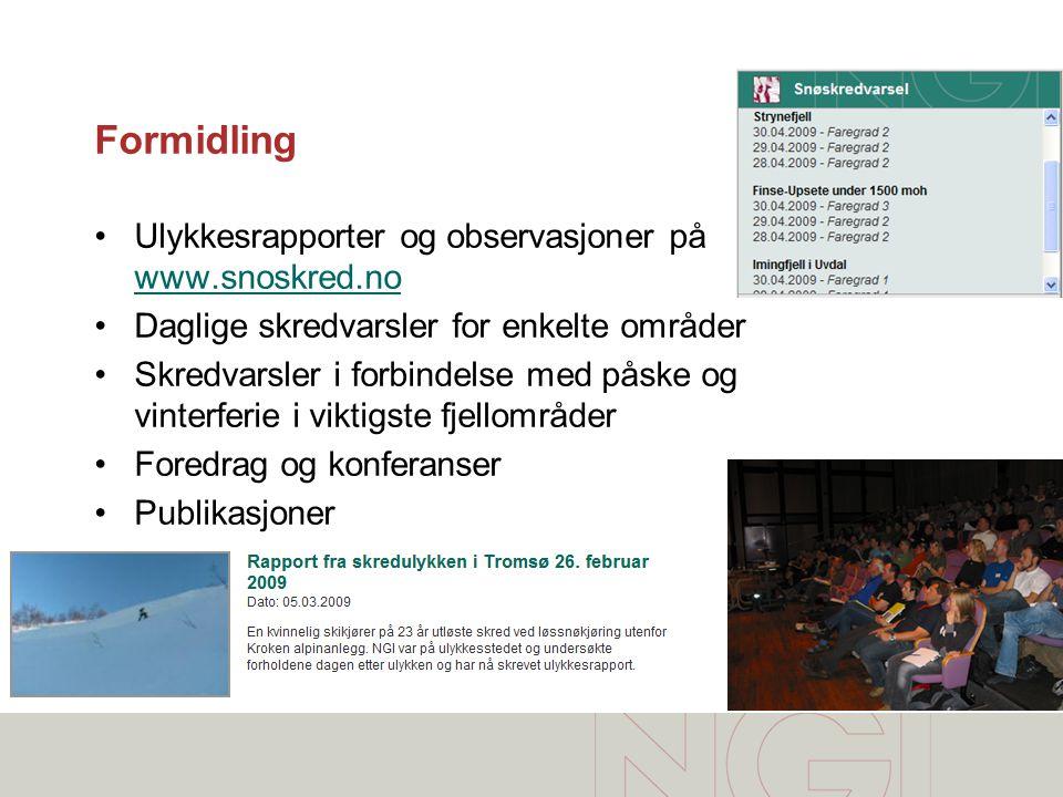 Formidling •Ulykkesrapporter og observasjoner på www.snoskred.no www.snoskred.no •Daglige skredvarsler for enkelte områder •Skredvarsler i forbindelse