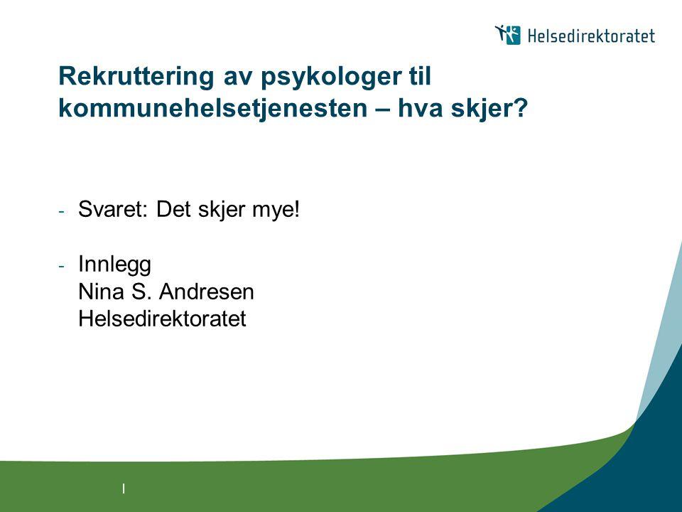 | Rekruttering av psykologer til kommunehelsetjenesten – hva skjer.