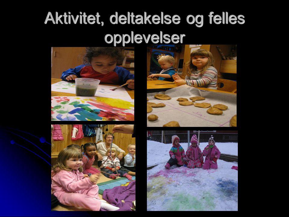 Aktivitet, deltakelse og felles opplevelser