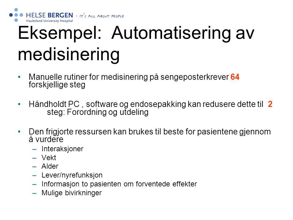 Eksempel: Automatisering av medisinering •Manuelle rutiner for medisinering på sengeposterkrever 64 forskjellige steg •Håndholdt PC, software og endos