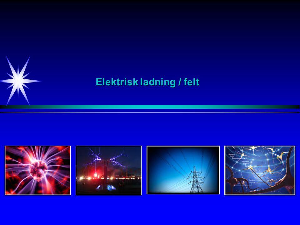 Elektrisk ladning / felt