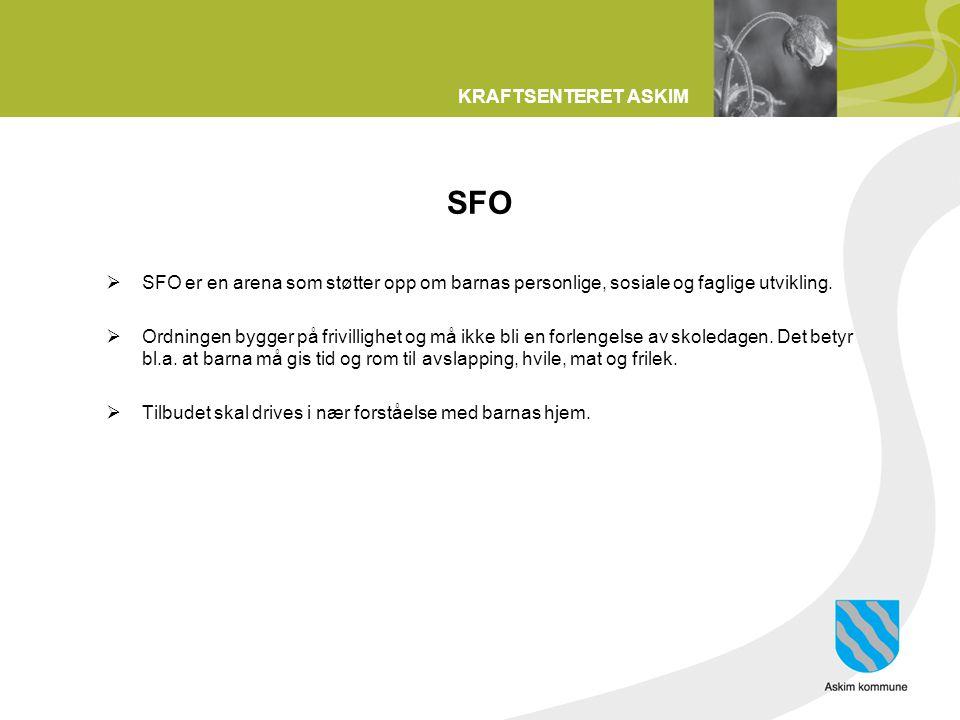 KRAFTSENTERET ASKIM SFO  SFO er en arena som støtter opp om barnas personlige, sosiale og faglige utvikling.  Ordningen bygger på frivillighet og må