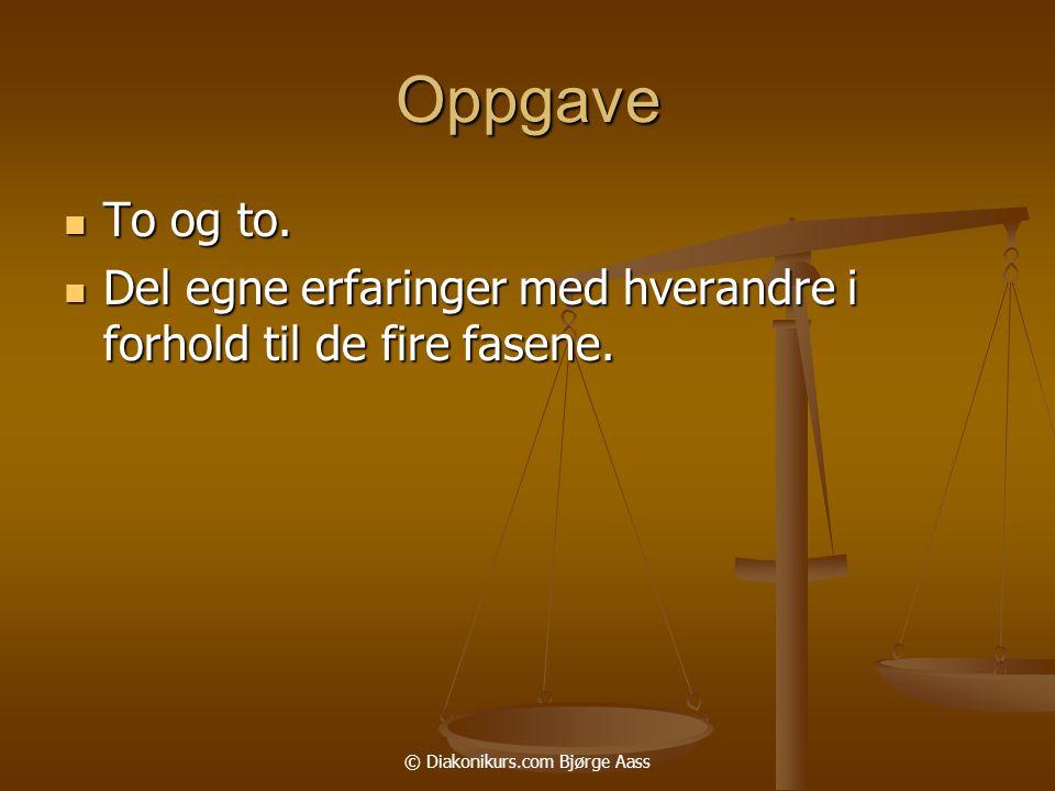 © Diakonikurs.com Bjørge Aass Oppgave  To og to.