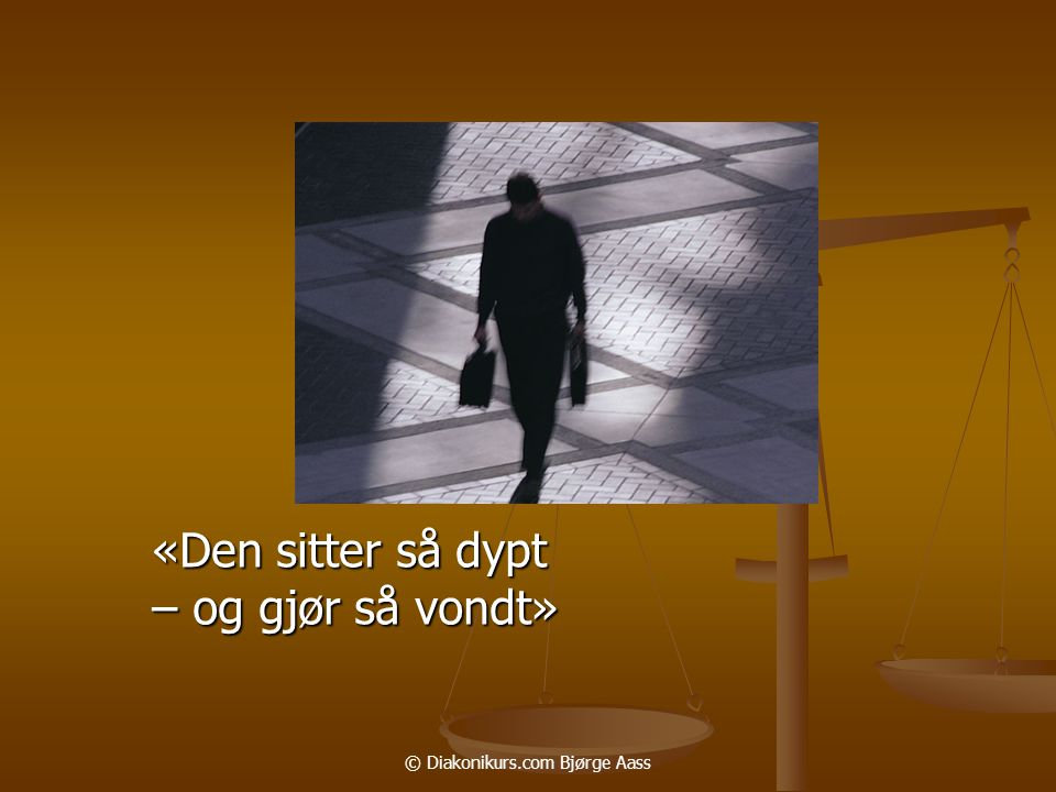 © Diakonikurs.com Bjørge Aass «Den sitter så dypt – og gjør så vondt»