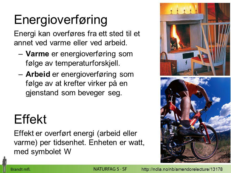 Energioverføring Energi kan overføres fra ett sted til et annet ved varme eller ved arbeid. –Varme er energioverføring som følge av temperaturforskjel
