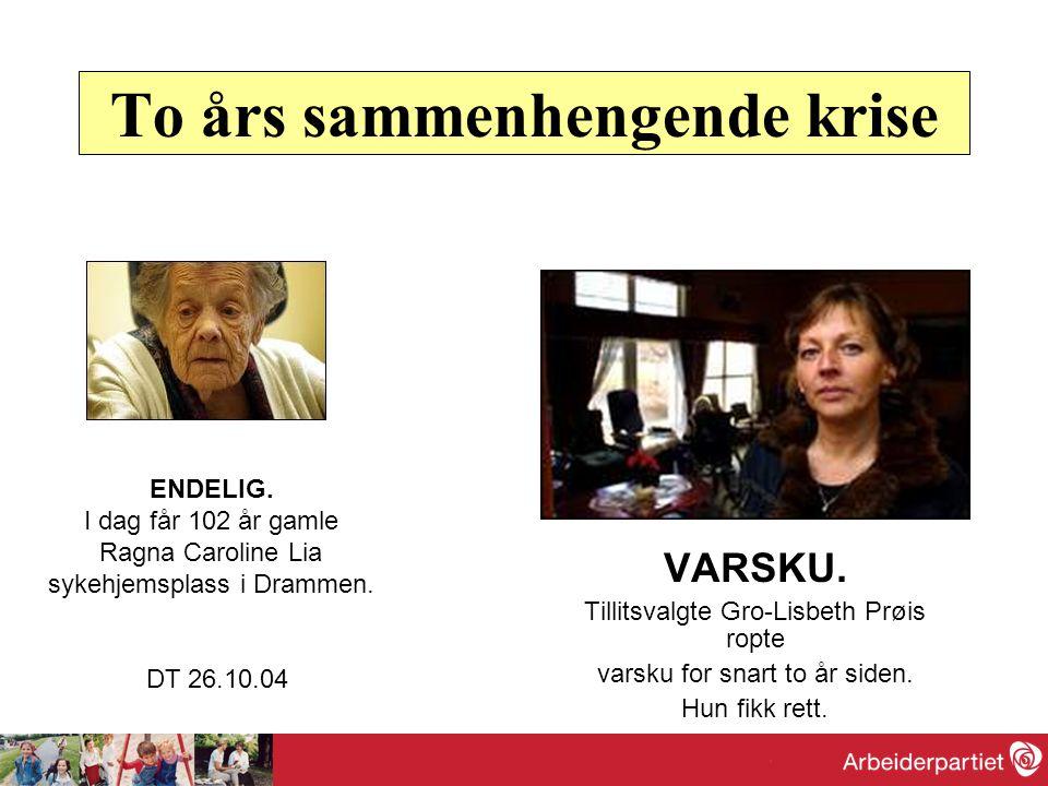 To års sammenhengende krise VARSKU. Tillitsvalgte Gro-Lisbeth Prøis ropte varsku for snart to år siden. Hun fikk rett. ENDELIG. I dag får 102 år gamle