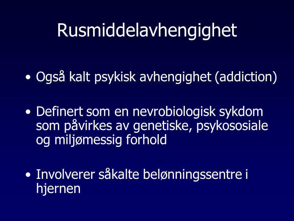 Rusmiddelavhengighet •Også kalt psykisk avhengighet (addiction) •Definert som en nevrobiologisk sykdom som påvirkes av genetiske, psykososiale og milj