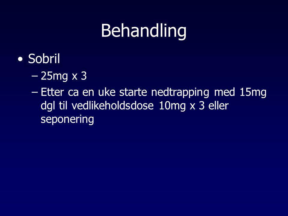 Behandling •Sobril –25mg x 3 –Etter ca en uke starte nedtrapping med 15mg dgl til vedlikeholdsdose 10mg x 3 eller seponering