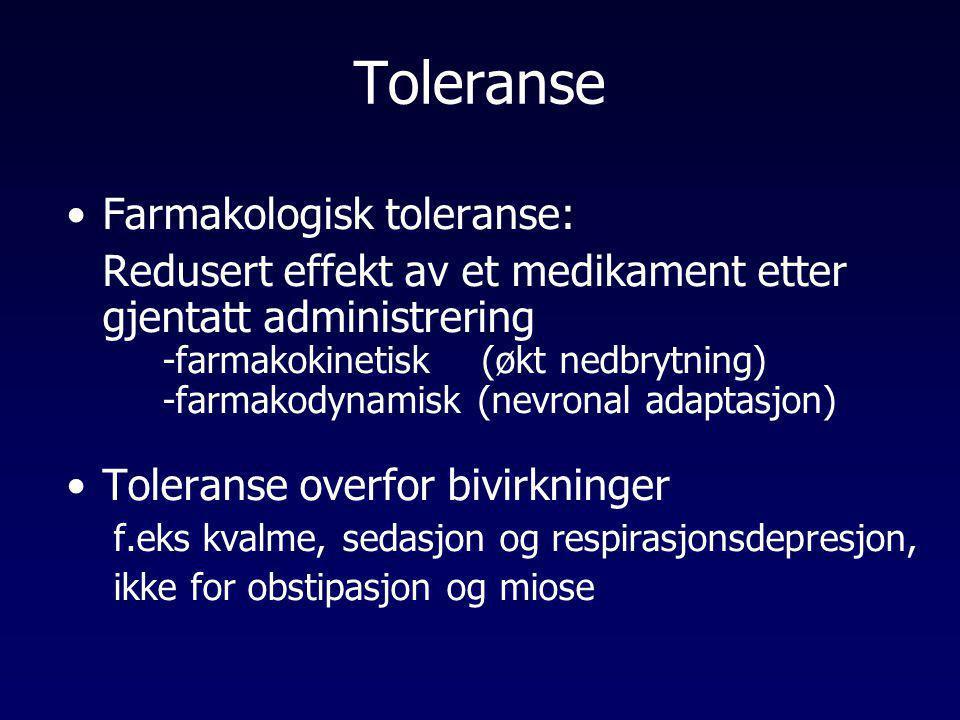 Toleranse •Farmakologisk toleranse: Redusert effekt av et medikament etter gjentatt administrering -farmakokinetisk (økt nedbrytning) -farmakodynamisk
