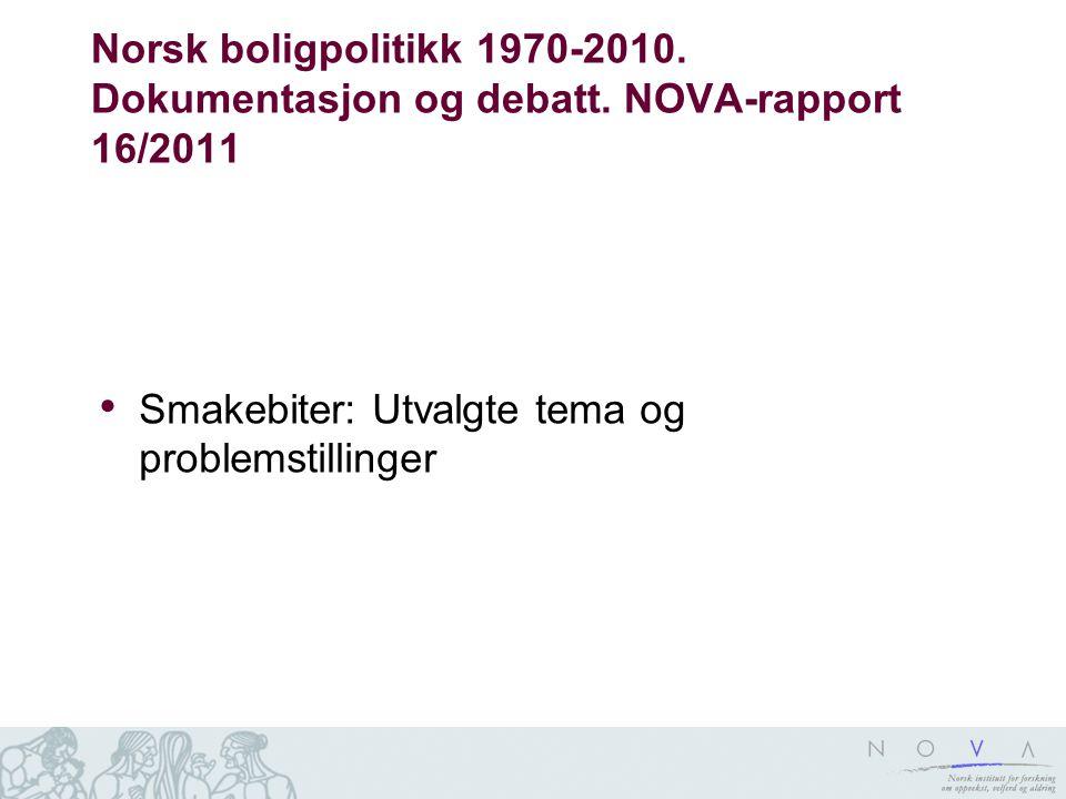 Norsk boligpolitikk 1970-2010. Dokumentasjon og debatt.