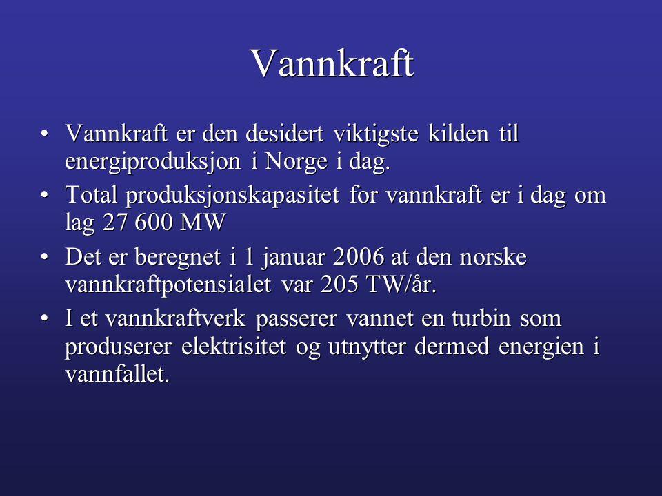 Vannkraft •Vannkraft er den desidert viktigste kilden til energiproduksjon i Norge i dag. •Total produksjonskapasitet for vannkraft er i dag om lag 27