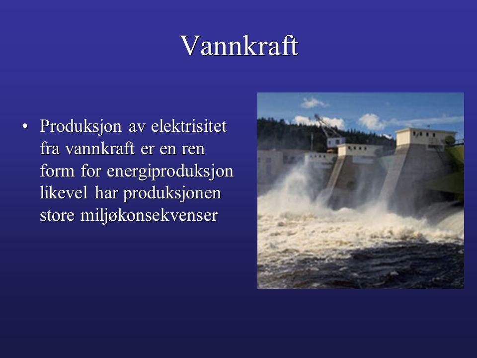 •Produksjon av elektrisitet fra vannkraft er en ren form for energiproduksjon likevel har produksjonen store miljøkonsekvenser Vannkraft